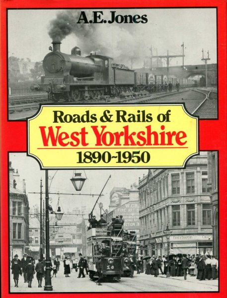 Image for Roads and Rails of West Yorkshire, 1890-1950