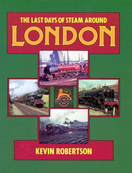 Image for The Last Days of Steam Around London
