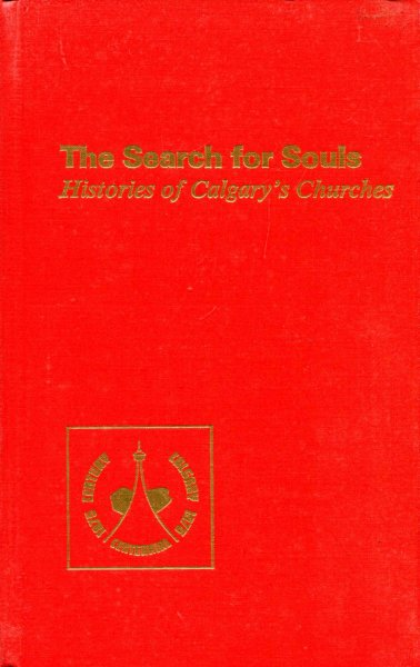 Image for The Search for Souls - histories of Calgary Churches