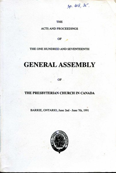 Image for The Acts and Proceedings of the one hundred and seventeenth General Assembly of the Presbyterian Church in Canada