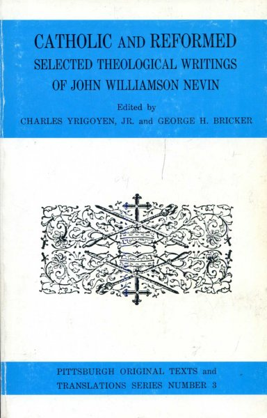 Image for Catholic and Reformed : Selected Theological Writings of John Williamson Nevin