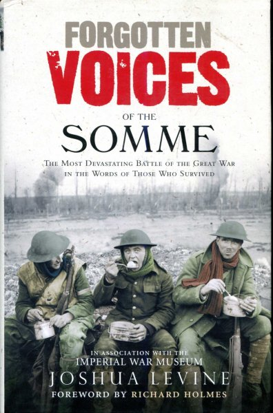 Image for Forgotten Voices of the Somme : The Most Devastating Battle of the Great War in the Words of Those Who Survived