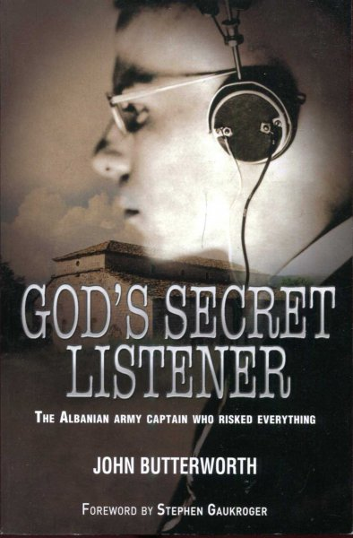 Image for God's Secret Listener : The Albanian Army Captain Who Risked Everything