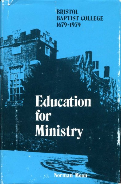 Image for Education for Ministry : Bristol Baptist College, 1679-1979