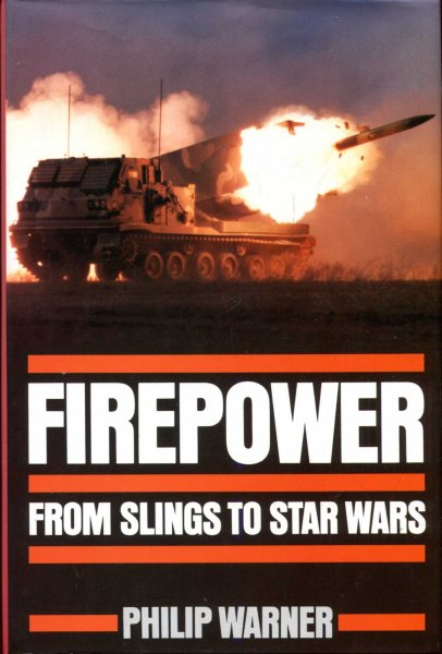 Image for Firepower : From Slings to Star Wars