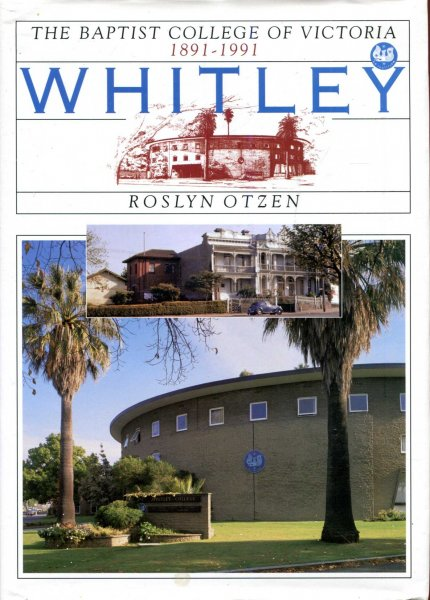 Image for Whitley - The Baptist College of Victoria, 1891-1991