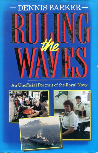 Image for Ruling the Waves : Unofficial Portrait of the Royal Navy