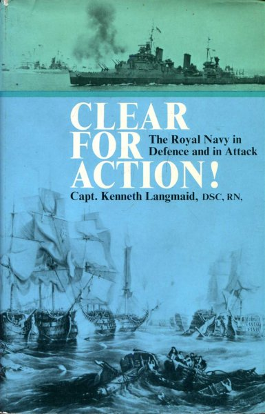 Image for Clear for Action!: The Royal Navy in defence and in attack