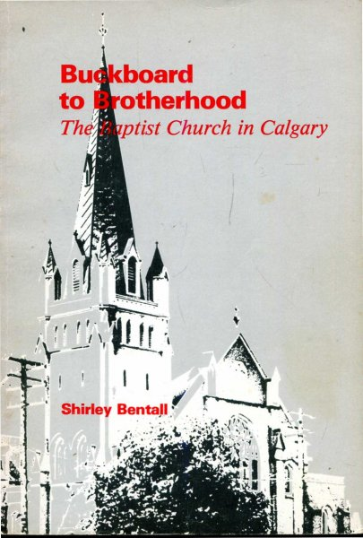 Image for Buckboard to Brotherhood - The Baptist Church in Calgary