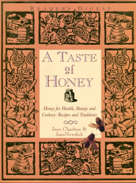 Image for A Taste of Honey : Honey for Health, Beauty and Cookery - Recipes and Traditions
