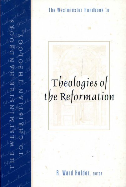 Image for The Westminster Handbook to Theologies of the Reformation