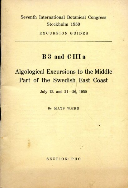 Image for Seventh International Botanical Congress, Excursion Guides : B3 and C IIIa, Algological Excursions to the Middle Part of the Swedish East Coast, July 13 and 21-26, 1950