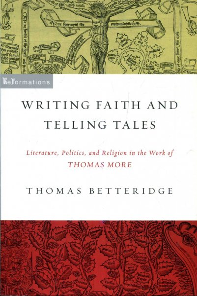 Image for Writing Faith and Telling Tales : Literature, Politics, and Religion in the Work of Thomas More