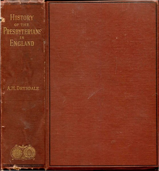 Image for History of the Presbyterians in England : their rise, decline, and revival