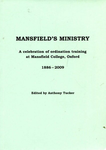 Image for Mansfield's Ministry ; A Celebration of Ordination Training at Mansfield College, Oxford 1886-2009.