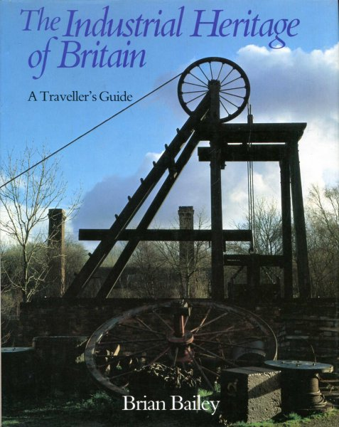 Image for The Industrial Heritage of Britain