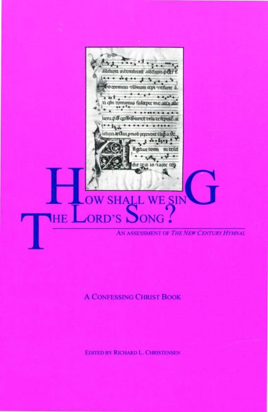 Image for How Shall We Sing the Lord's Song : An Assessment of the New Century Hymnal