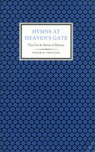 Image for Hymns at Heaven's Gate - the use and abuse of hymns