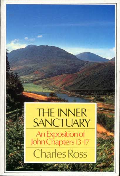 Image for The Inner Sanctuary - an exposition of John Chapters 13-17