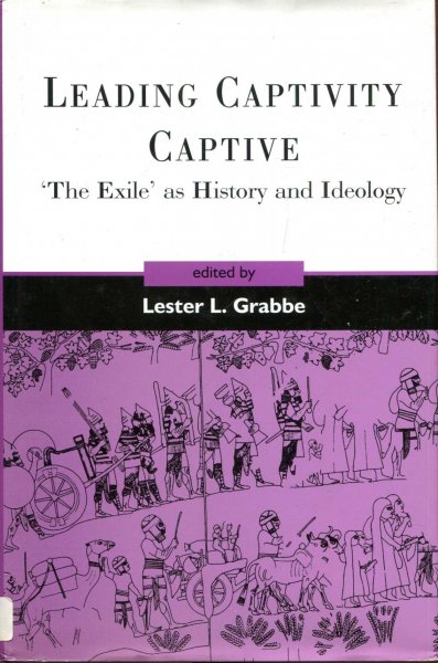 Image for Leading Captivity Captive : 'The Exile' as History and Ideology