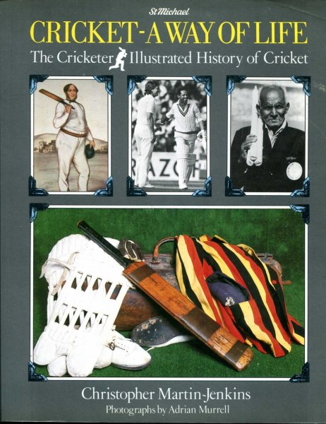 Image for Cricket - A Way of Life - The Cricketer Illustrated History of Cricket