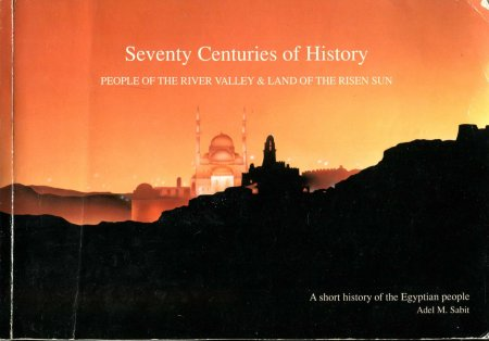 Image for Seventy Centuries of History, people of the River Valley & Land of the Risen Sun : a short history of the Egyptian people