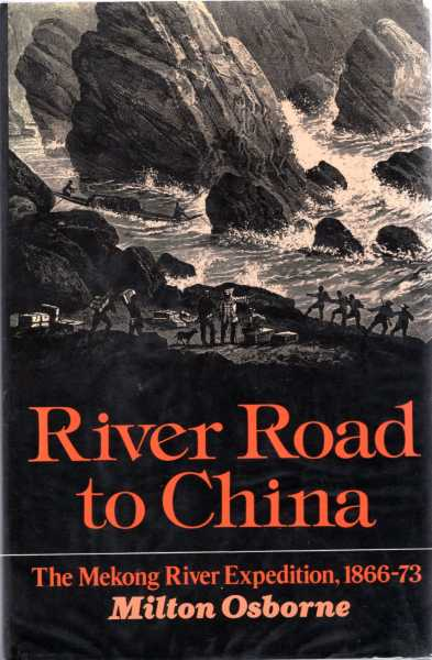 Image for River Road to China, the Mekong River Expedition, 1866-73