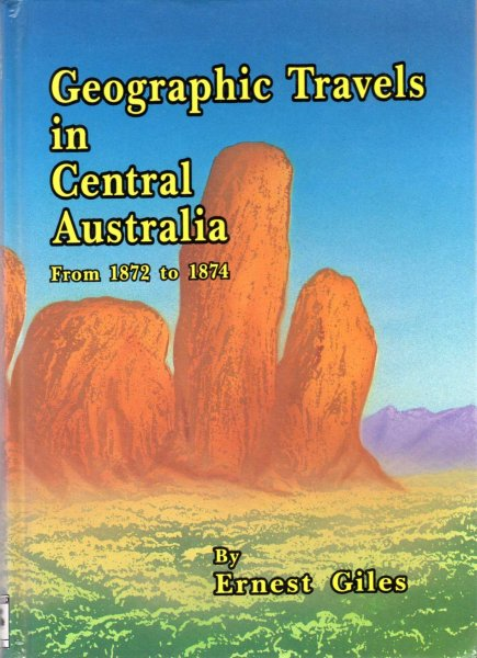 Image for Geographic Travels in Central Australia from 1872 to 1874