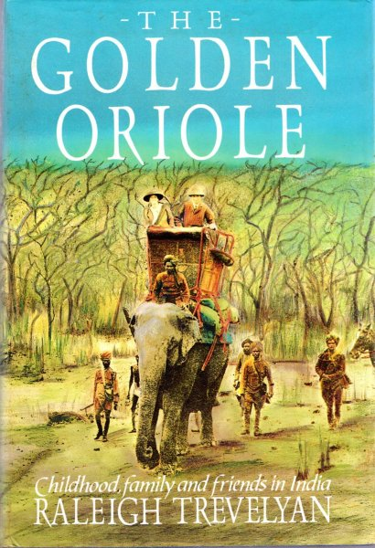 Image for The Golden Oriole: Childhood, Family and Friends in India