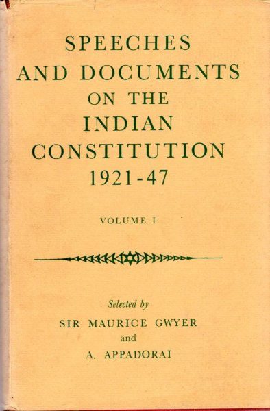 Image for Speeches and Documents on the Indian Constitution 1921-47, volume I
