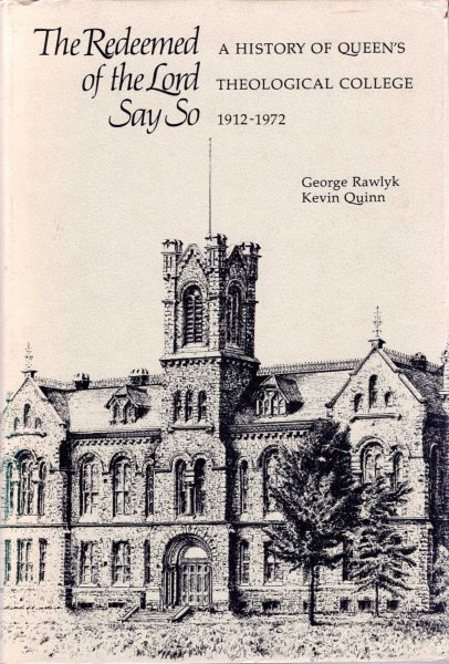 Image for The Redeemed of the Lord Say So : A History of Queen's Theological College 1912-1972