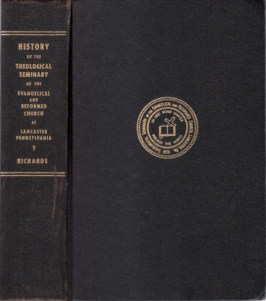 Image for History of the Theological Seminary of the Reformed Church in the United States 1825-1934  & evangelical and Reformed Church 1934-1952