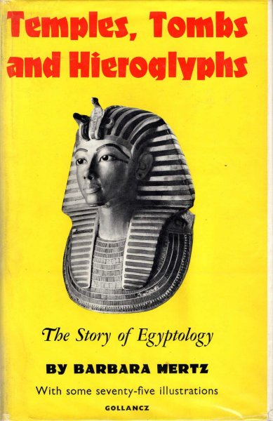 Image for Temples, Tombs and Hieroglyphs - the story of Egyptology