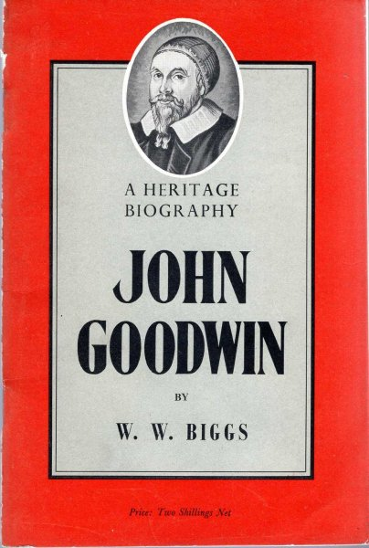 Image for John Goodwin - a heritage biography