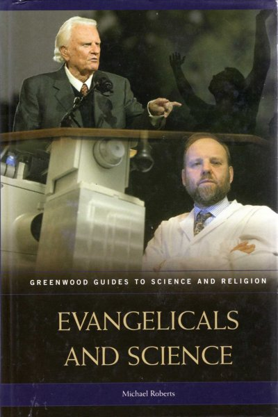 Image for Evangelicals and Science (Greenwood Guides to Science and Religion)