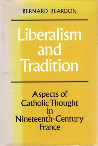 Image for Liberalism and Tradition : Aspects of Catholic Thought in Nineteenth-Century France