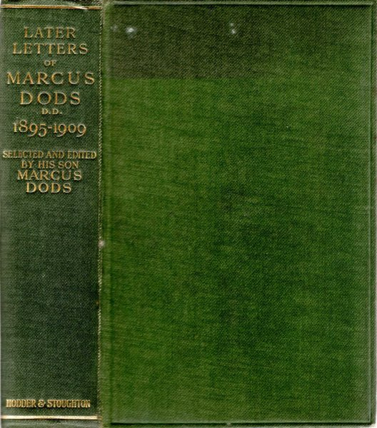 Image for Later Letters of Marcus Dods (late Principal of New College, Edinburgh) 1895-1909