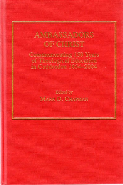 Image for Ambassadors of Christ : Commemorating 150 Years of Theological Education in Cuddesdon, 1854-2004
