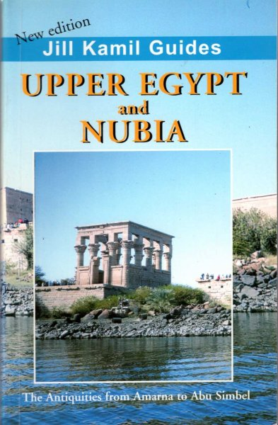 Image for Upper Egypt and Nubia the antiquities from Armarna to Abu Simbel