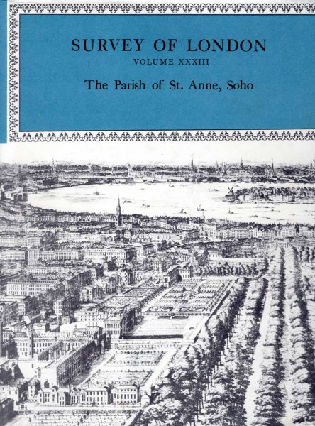 Image for Survey of London volumes XXXIII & XXXIV : The Parish of St Anne, Soho (two volumes)