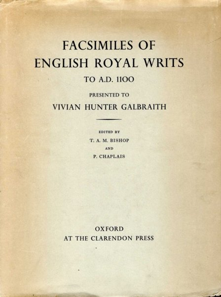 Image for Facsimilies of English Royal Writs to AD 1100, presented to Vivian Hunter Galbraith