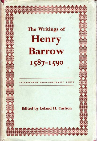 Image for The Writings of Henry Barrow 1587-1590