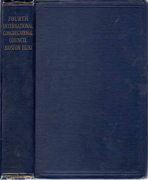Image for Volume of Proceedings of the Fourth International Congregational Council, Boston Massachusetts, June 29-July 6, 1920