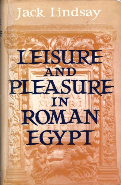 Image for Leisure and Pleasure in Roman Egypt