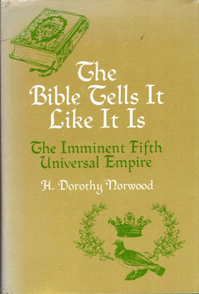 Image for The Bible Tells it Like it Is - the imminent fifth universal empire