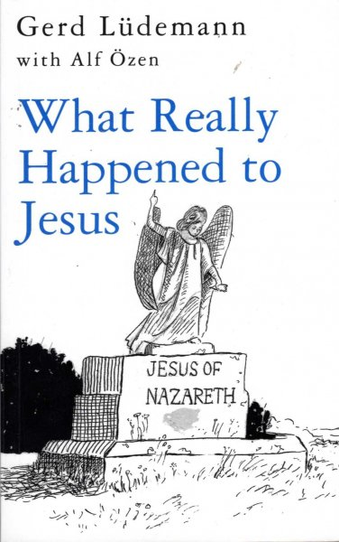 Image for What Really Happened to Jesus - an historical approach to the Resurrection