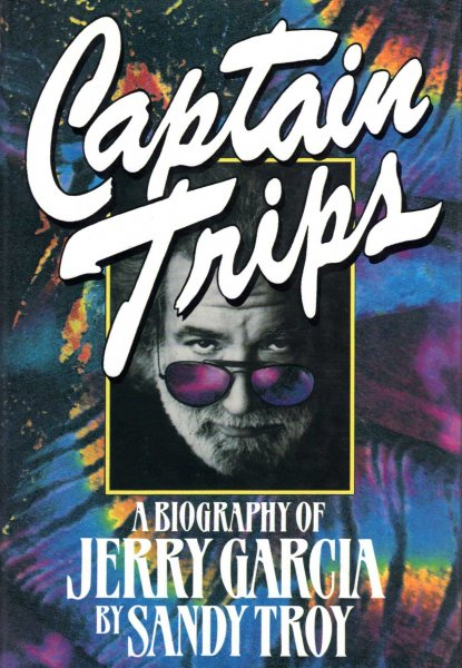 Image for Captain Trips : A Biography of Jerry Garcia