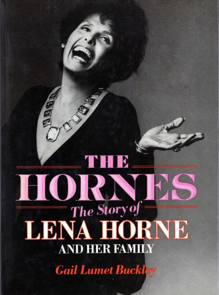 Image for The Hornes - An American family, the story of Lena Horne and her family