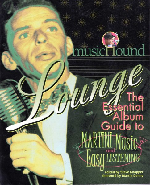 Image for MusicHound Lounge : The Essential Album to Martini Music and Easy Listening
