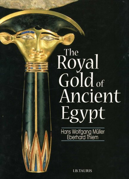 Image for The Royal Gold of Ancient Egypt